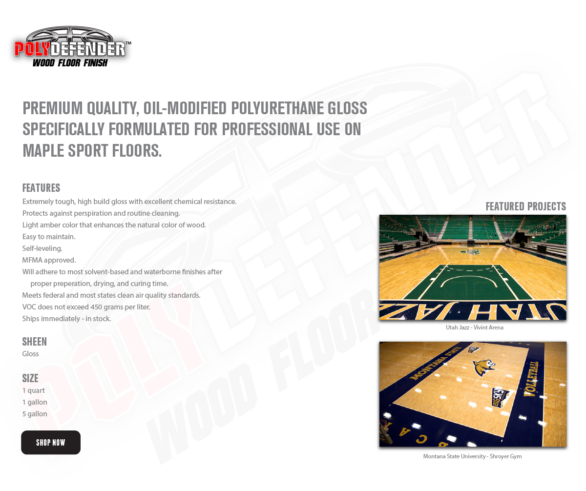 POLYDEFENDER WOOD FLOOR FINISH IS A PREMIUM QUALITY, OIL-MODIFIED POLYURETHANE GLOSS FINISH FORMULATED FOR HARDWOOD BASKETBALL COURTS