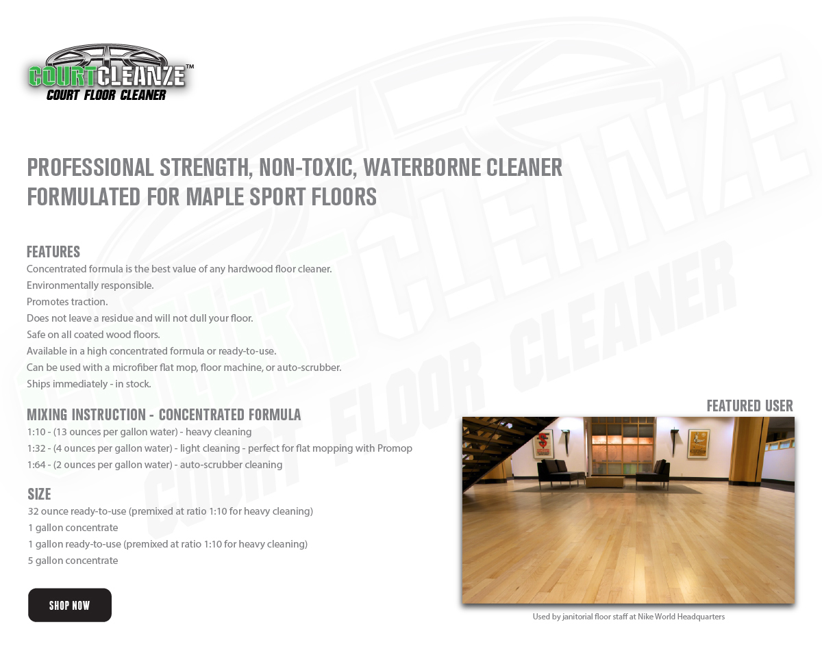 COURTCLEANZE CLEANER - PROFESSIONAL STRENGTH, NON-TOXIC, WATERBORNE CLEANER FORMULATED FOR MAPLE SPORT FLOOR SURFACES