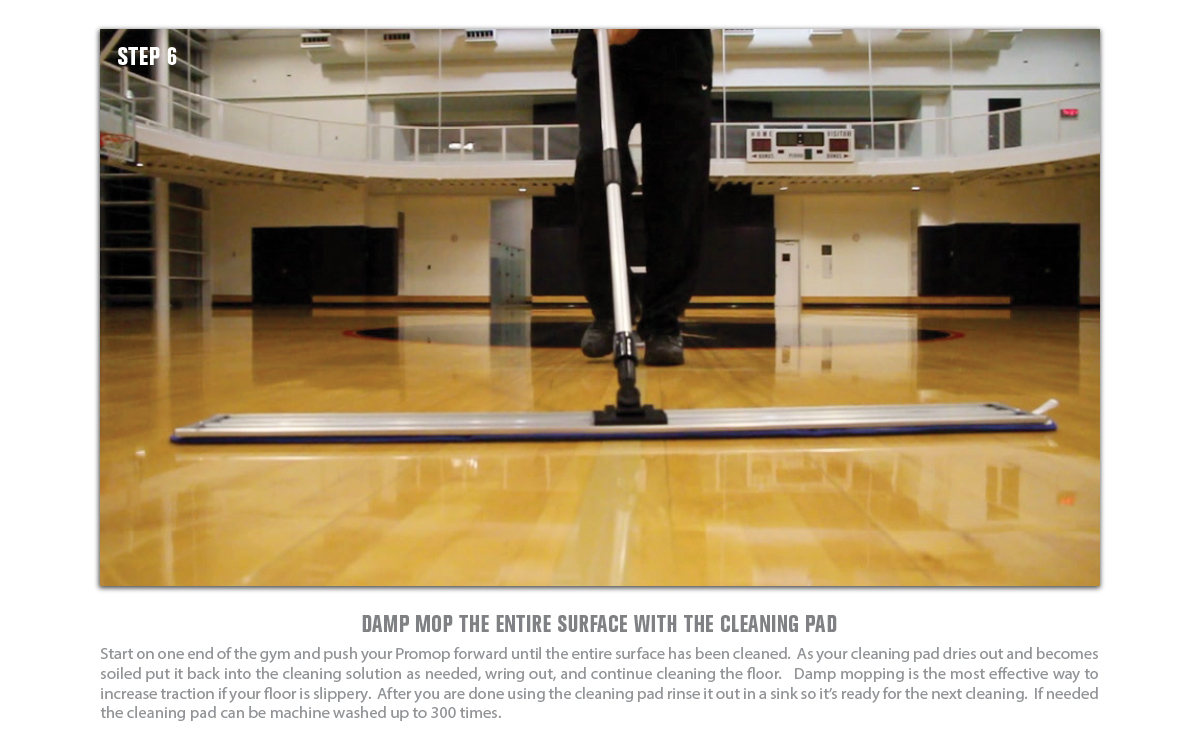 GYM FLOOR CLEANING STEP 6 - DAMP MOP THE ENTIRE BASKETBALL COURT SURFACE WITH THE CLEANING PAD