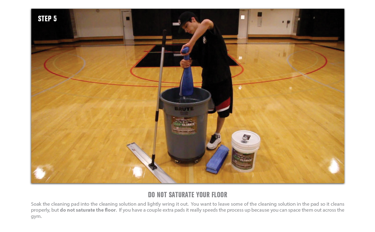 GYM FLOOR CLEANING STEP 5 - WRING OUT THE CLEANING PAD AND DO NOT SATURATE YOUR FLOOR